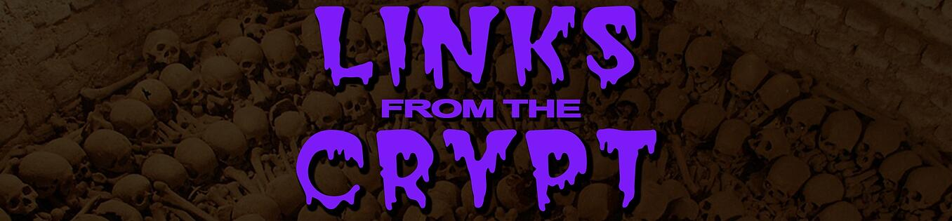 Links from the Crypt